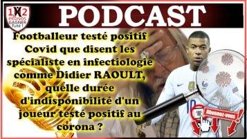 Footballeur testé positif Covid que disent les spécialiste en infectiologie comme Didier RAOULT, quelle durée d'indisponibilité d'un joueur testé positif au corona ?