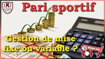 gestion mise pari sportif,mise pari sportif fixe,mise pari sportif variable,gestion bankroll des paris sportifs,bankroll management pari sportif,